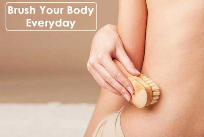 brush your body everyday